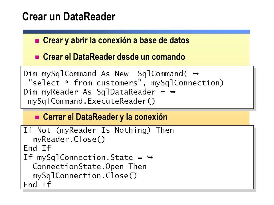 Crear un DataReader Crear y abrir la conexión a base de datos