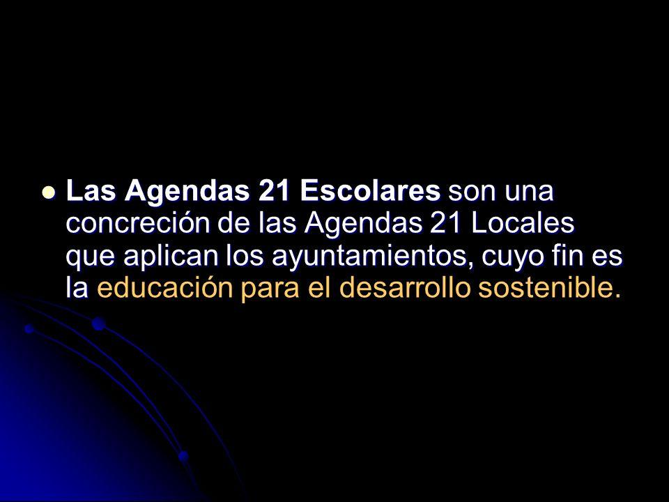 Las Agendas 21 Escolares son una concreción de las Agendas 21 Locales que aplican los ayuntamientos, cuyo fin es la educación para el desarrollo sostenible.