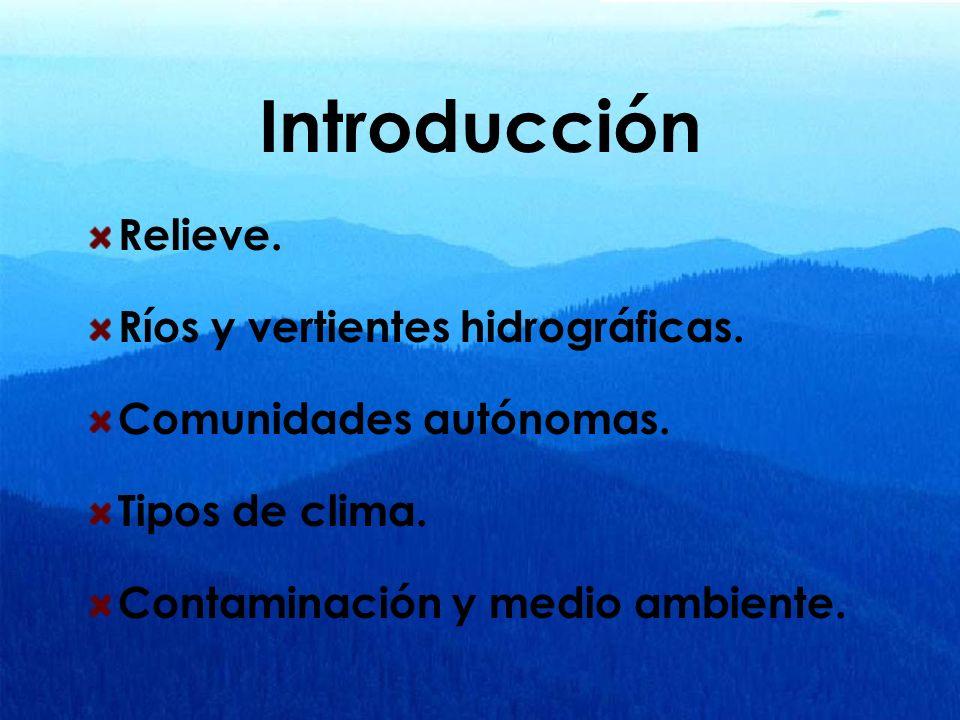 Introducción Relieve. Ríos y vertientes hidrográficas.