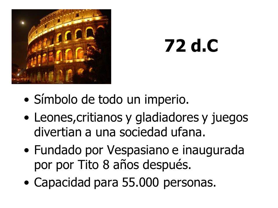 72 d.C Símbolo de todo un imperio.