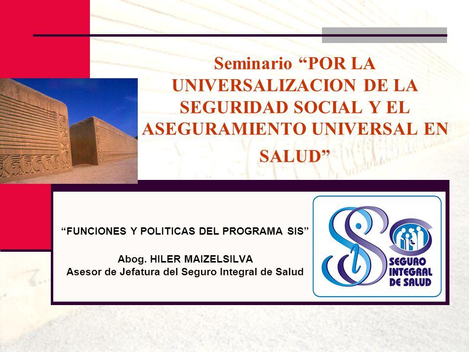 Seminario POR LA UNIVERSALIZACION DE LA SEGURIDAD SOCIAL Y EL ASEGURAMIENTO UNIVERSAL EN SALUD