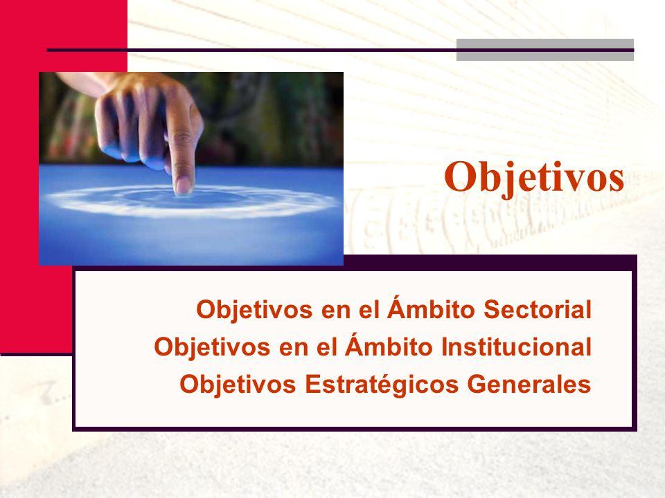 Objetivos Objetivos en el Ámbito Sectorial
