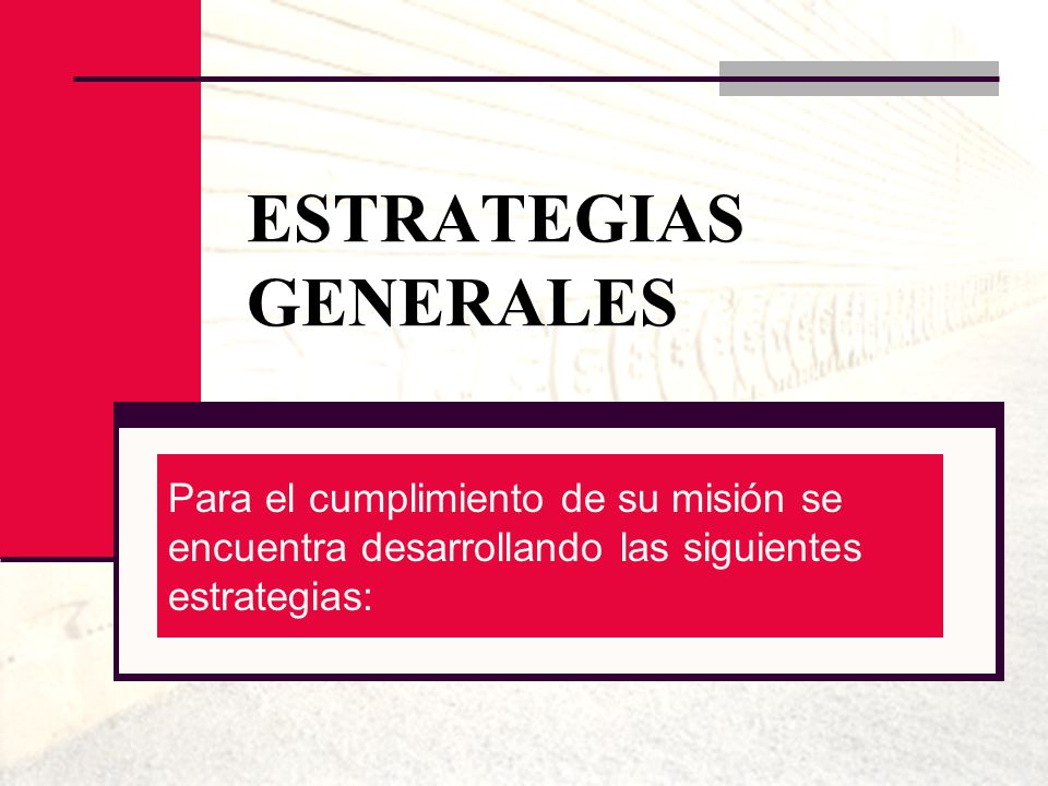 ESTRATEGIAS GENERALES