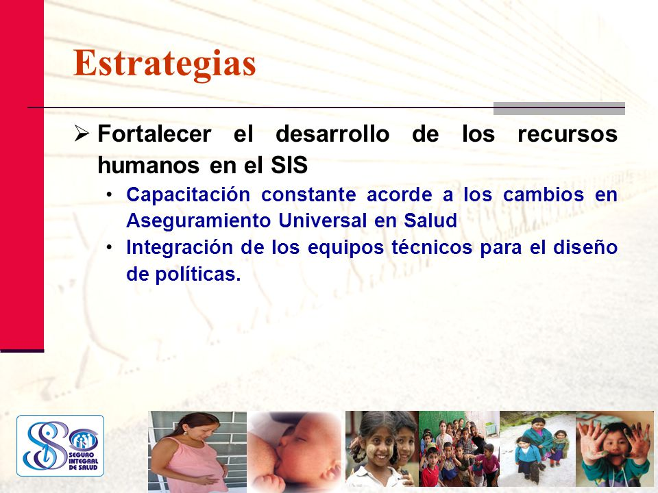 Estrategias Fortalecer el desarrollo de los recursos humanos en el SIS