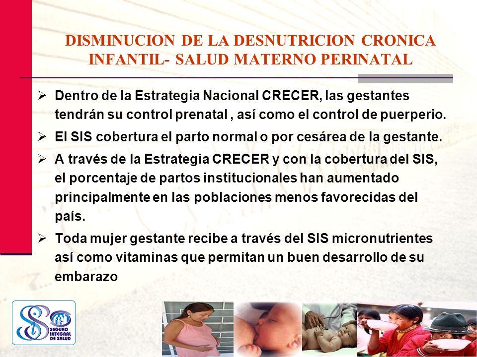DISMINUCION DE LA DESNUTRICION CRONICA INFANTIL- SALUD MATERNO PERINATAL