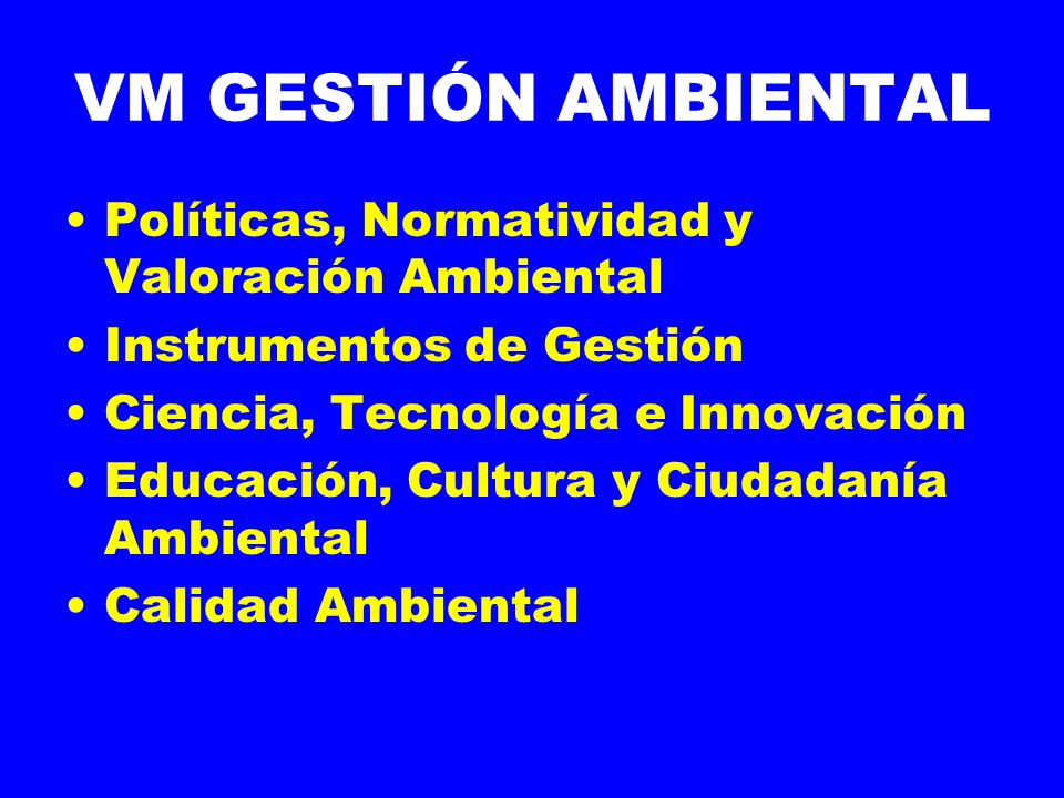 VM GESTIÓN AMBIENTAL Políticas, Normatividad y Valoración Ambiental