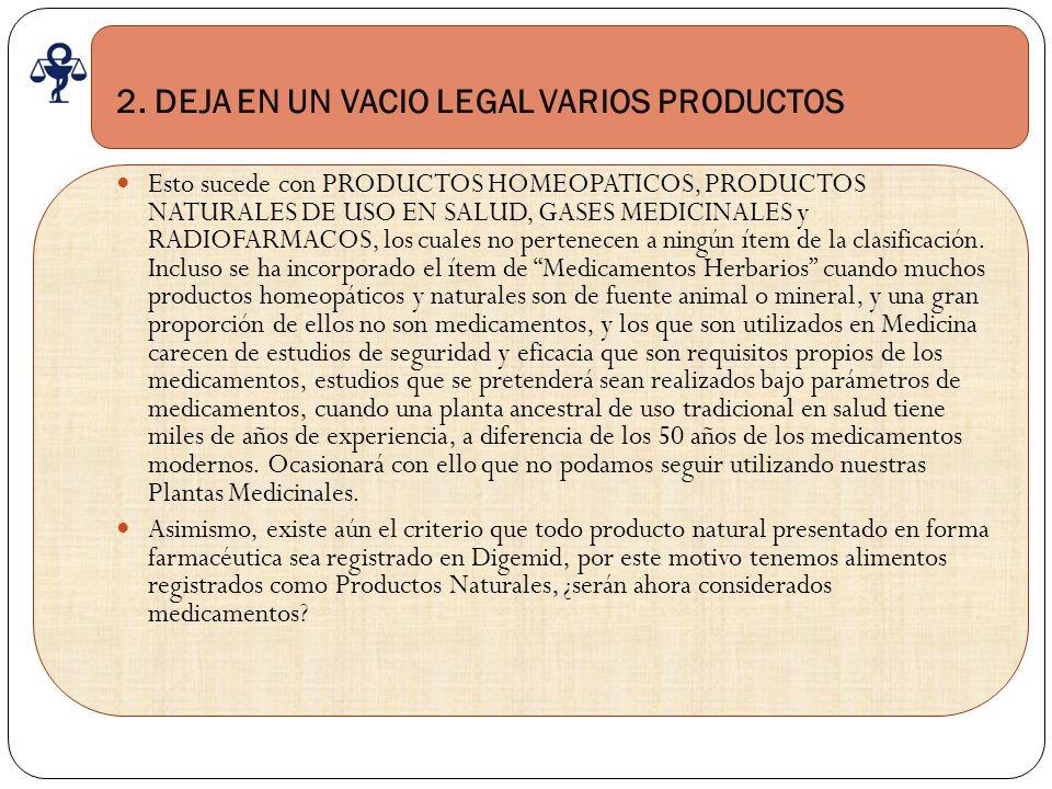 2. DEJA EN UN VACIO LEGAL VARIOS PRODUCTOS