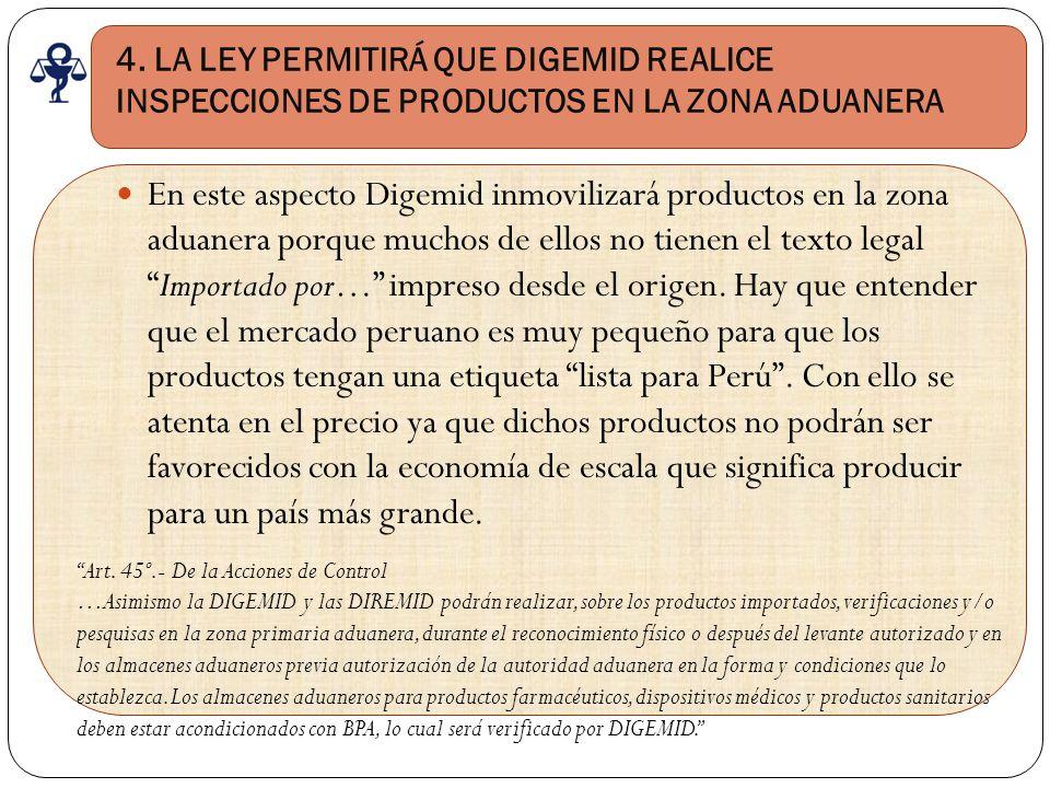 4. LA LEY PERMITIRÁ QUE DIGEMID REALICE INSPECCIONES DE PRODUCTOS EN LA ZONA ADUANERA
