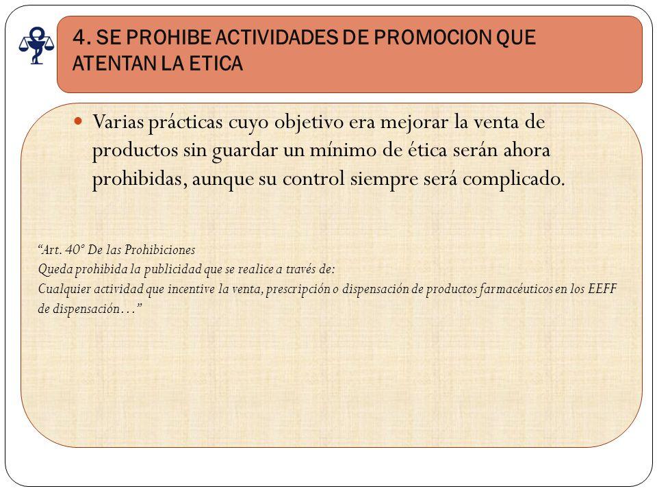 4. SE PROHIBE ACTIVIDADES DE PROMOCION QUE ATENTAN LA ETICA