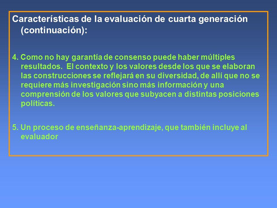 Características de la evaluación de cuarta generación (continuación):