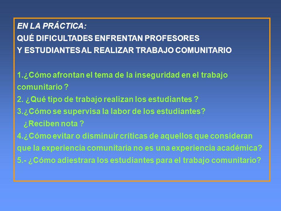 EN LA PRÁCTICA:QUÉ DIFICULTADES ENFRENTAN PROFESORES Y ESTUDIANTES AL REALIZAR TRABAJO COMUNITARIO.