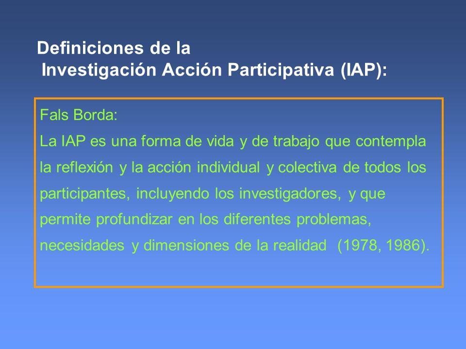 Definiciones de la Investigación Acción Participativa (IAP):