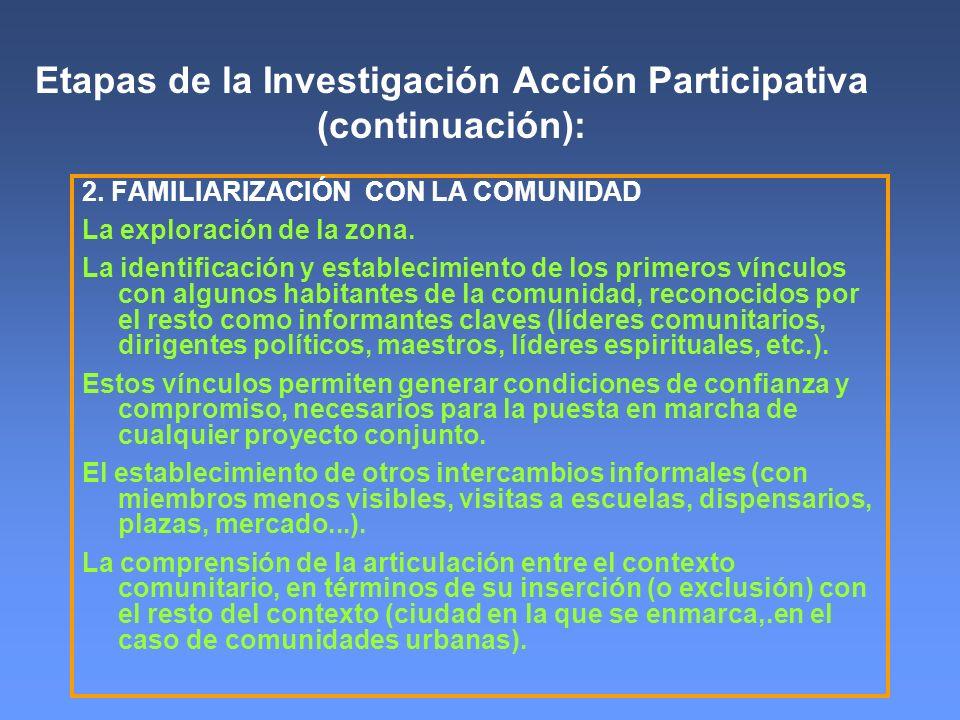 Etapas de la Investigación Acción Participativa (continuación):