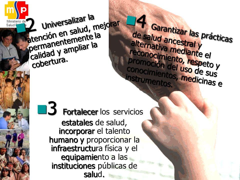 2 Universalizar la atención en salud, mejorar permanentemente la calidad y ampliar la cobertura.