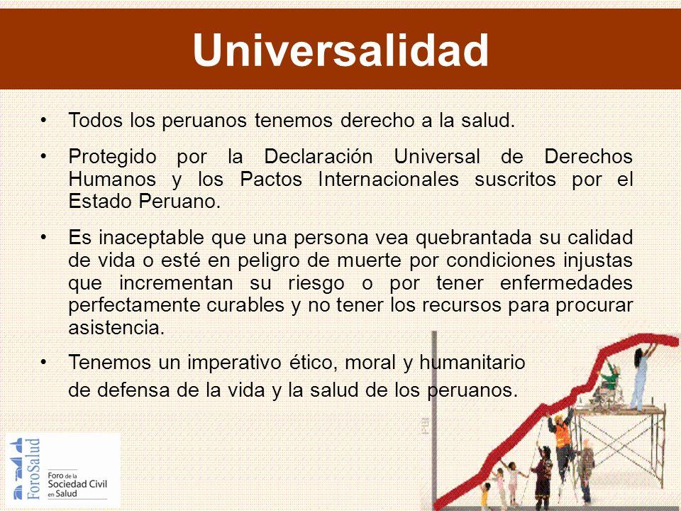 Universalidad Todos los peruanos tenemos derecho a la salud.