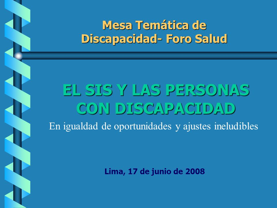 Discapacidad- Foro Salud EL SIS Y LAS PERSONAS CON DISCAPACIDAD