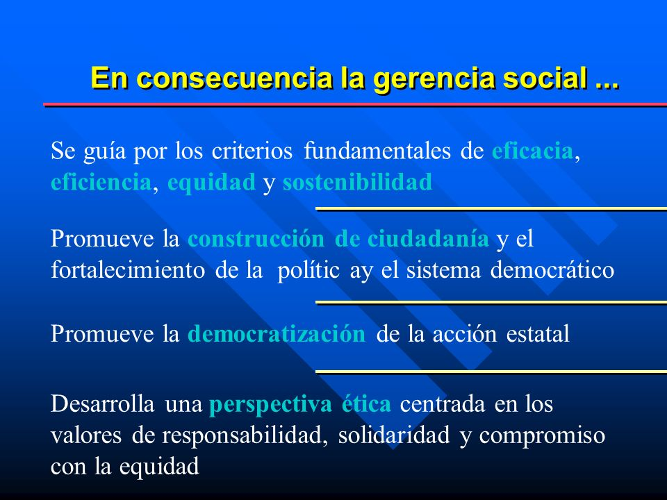 En consecuencia la gerencia social ...