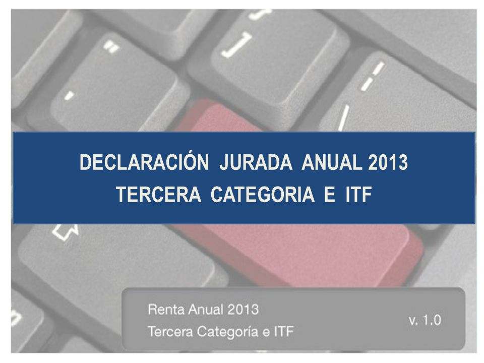DECLARACIÓN JURADA ANUAL 2013 TERCERA CATEGORIA E ITF