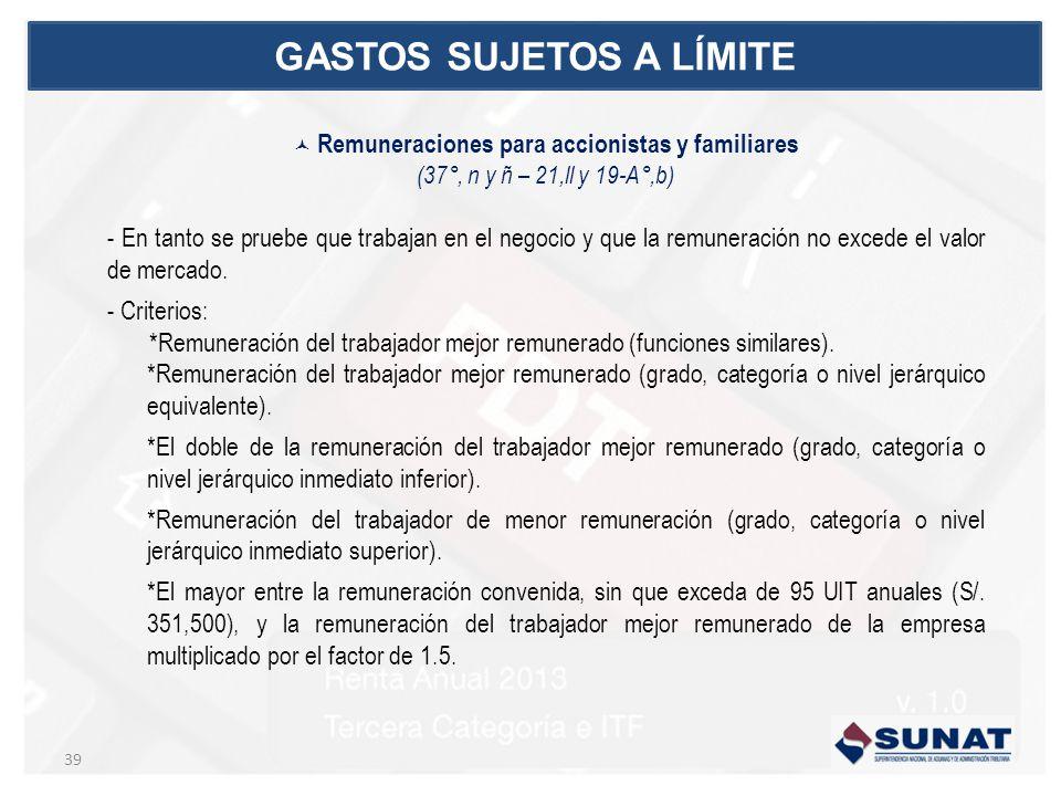GASTOS SUJETOS A LÍMITE Remuneraciones para accionistas y familiares