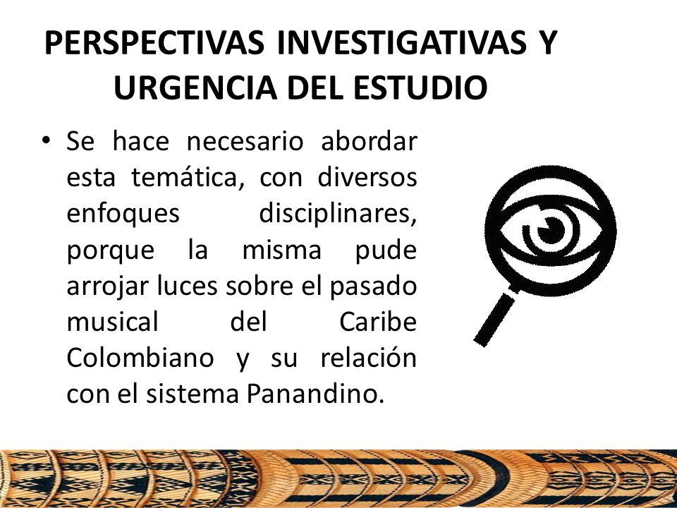 PERSPECTIVAS INVESTIGATIVAS Y URGENCIA DEL ESTUDIO