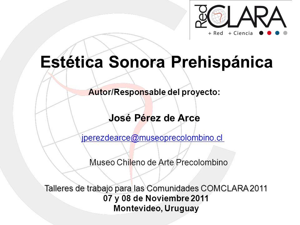 Estética Sonora Prehispánica Autor/Responsable del proyecto: