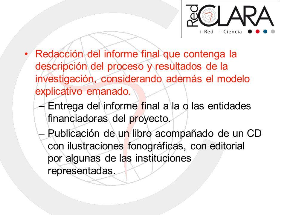 Redacción del informe final que contenga la descripción del proceso y resultados de la investigación, considerando además el modelo explicativo emanado.
