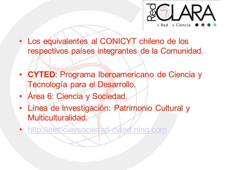 Los equivalentes al CONICYT chileno de los respectivos países integrantes de la Comunidad.