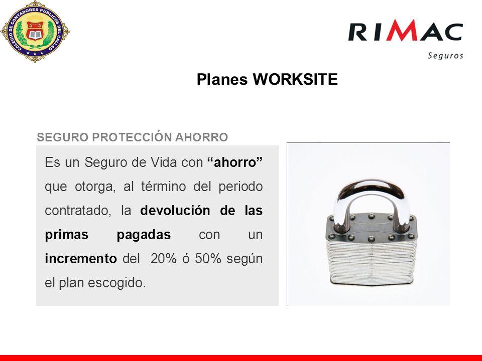 Planes WORKSITE SEGURO PROTECCIÓN AHORRO.