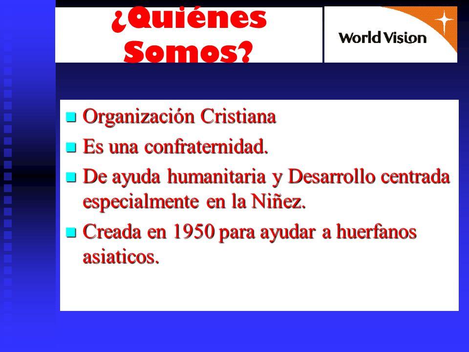 ¿Quiénes Somos Organización Cristiana Es una confraternidad.