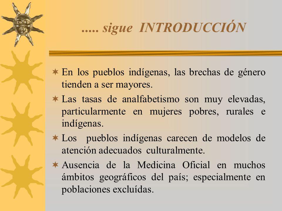 ..... sigue INTRODUCCIÓN En los pueblos indígenas, las brechas de género tienden a ser mayores.