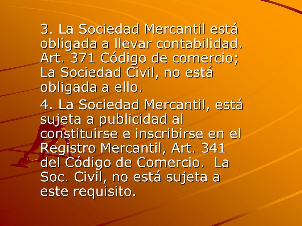 3. La Sociedad Mercantil está obligada a llevar contabilidad. Art
