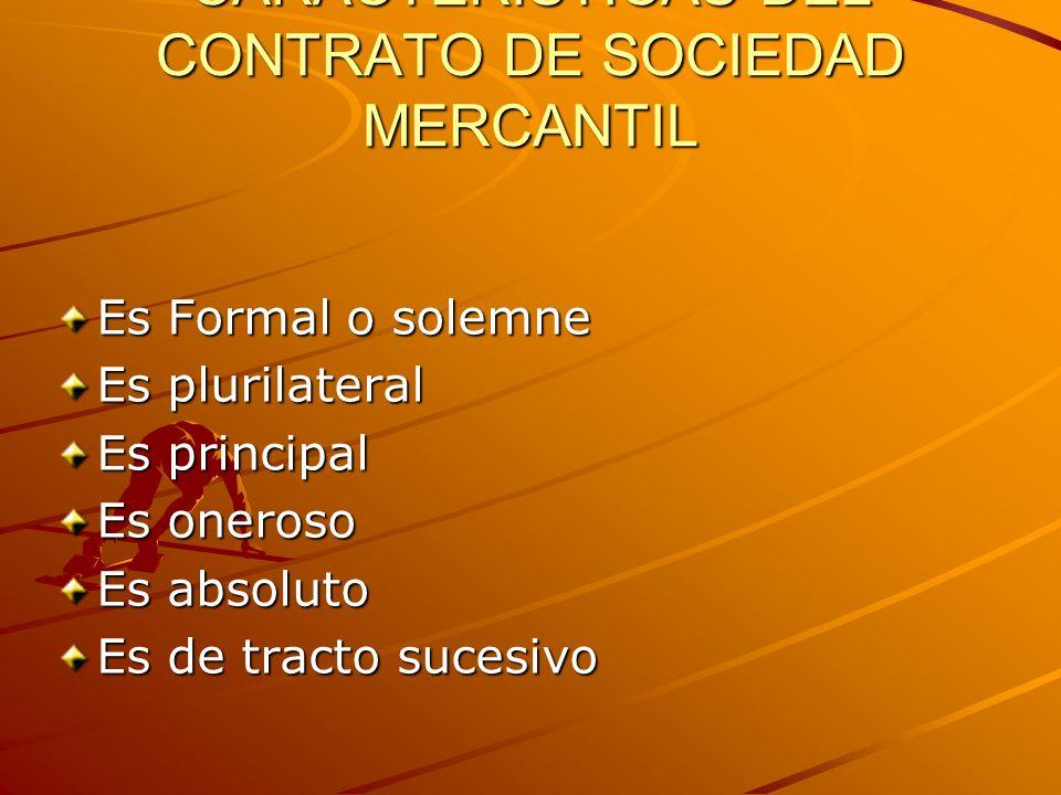 CARACTERISTICAS DEL CONTRATO DE SOCIEDAD MERCANTIL