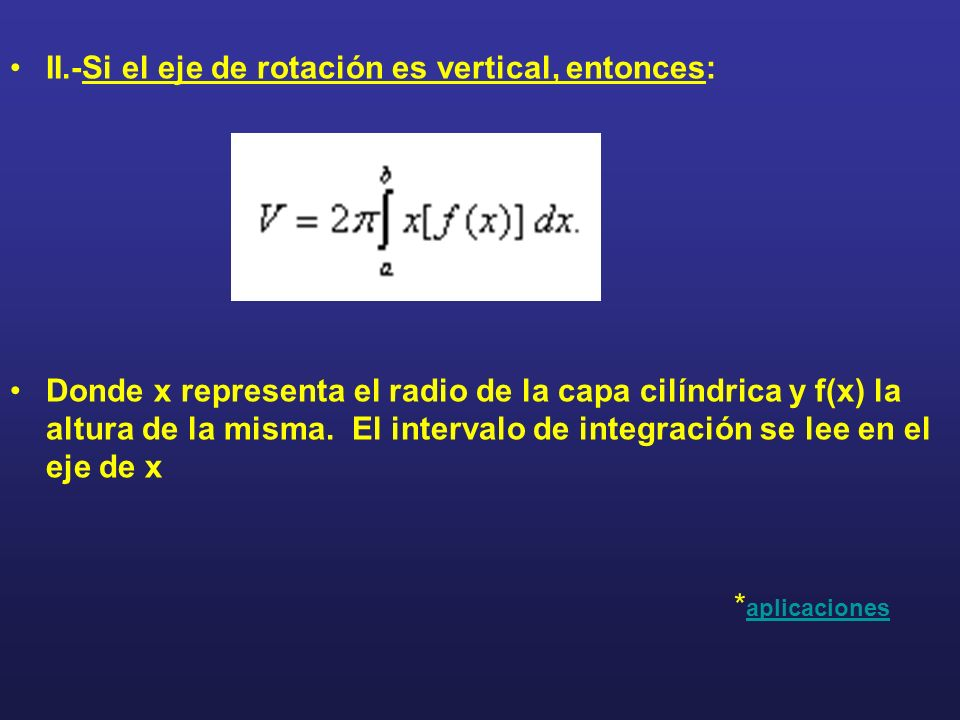 II.-Si el eje de rotación es vertical, entonces: