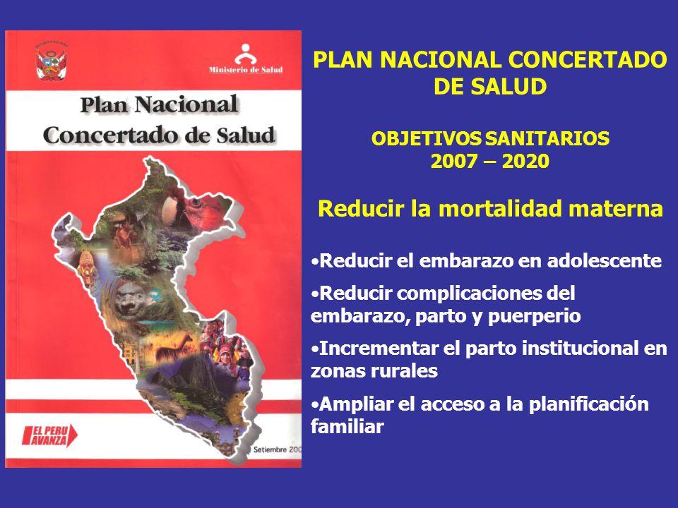 PLAN NACIONAL CONCERTADO DE SALUD Reducir la mortalidad materna