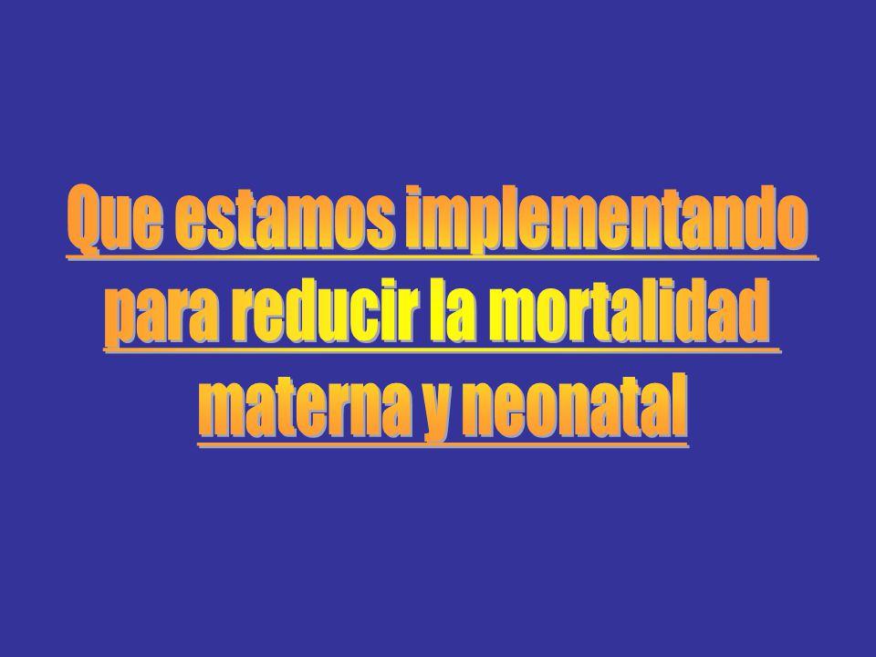 Que estamos implementando para reducir la mortalidad