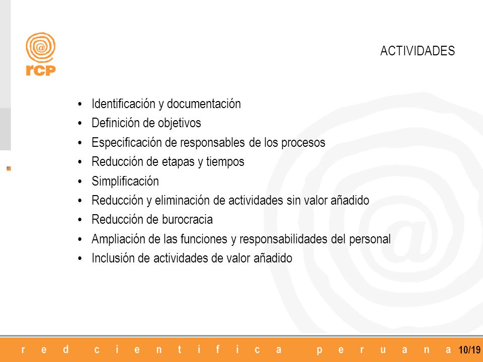 ACTIVIDADES Identificación y documentación. Definición de objetivos. Especificación de responsables de los procesos.
