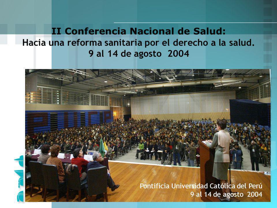 II Conferencia Nacional de Salud: Hacia una reforma sanitaria por el derecho a la salud. 9 al 14 de agosto 2004