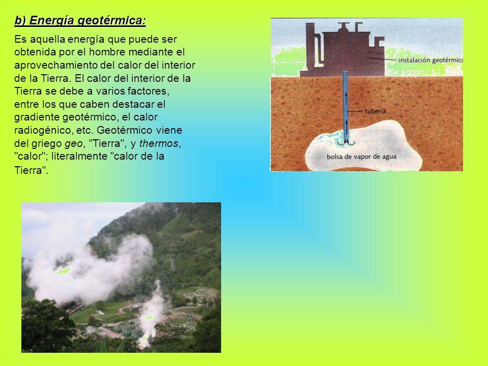 b) Energía geotérmica: