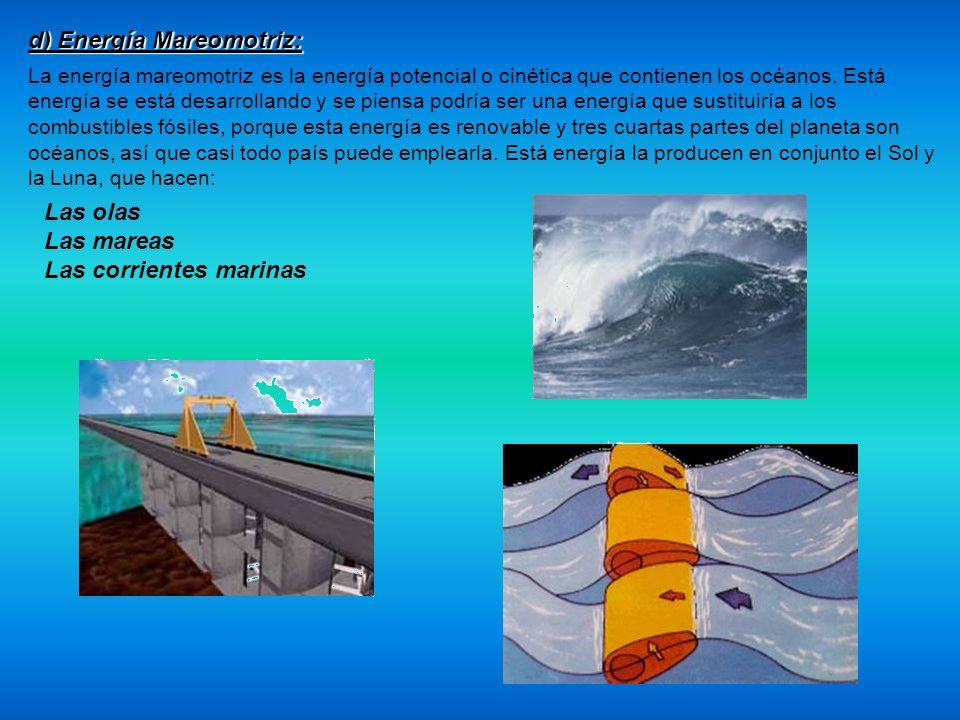 d) Energía Mareomotriz: