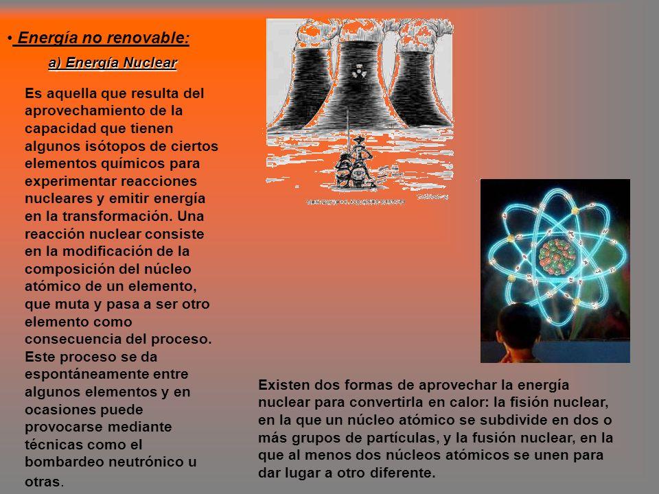 Energía no renovable: a) Energía Nuclear