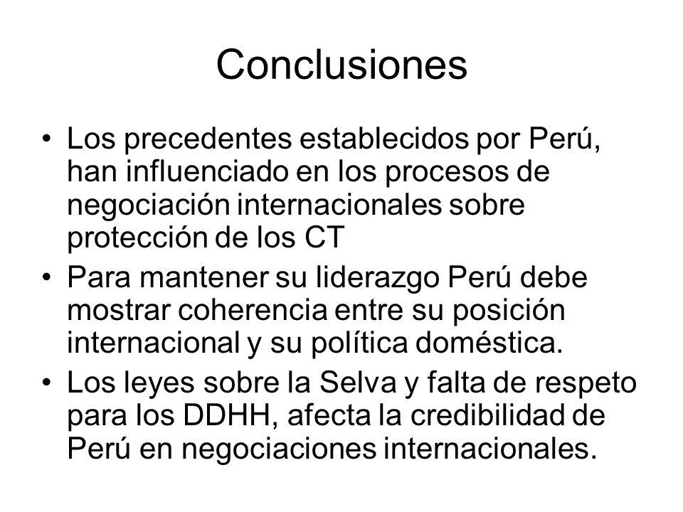 Conclusiones Los precedentes establecidos por Perú, han influenciado en los procesos de negociación internacionales sobre protección de los CT.