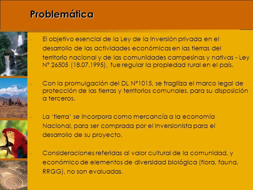 Problemática El objetivo esencial de la Ley de la inversión privada en el. desarrollo de las actividades económicas en las tierras del.