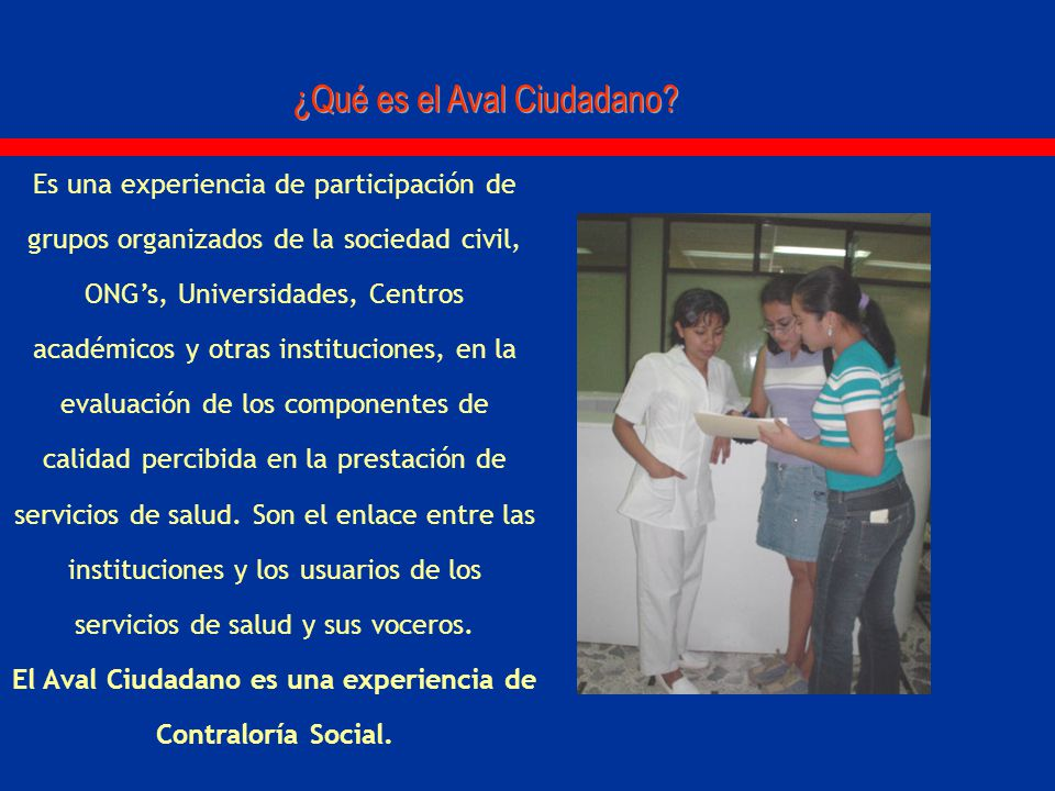 El Aval Ciudadano es una experiencia de Contraloría Social.