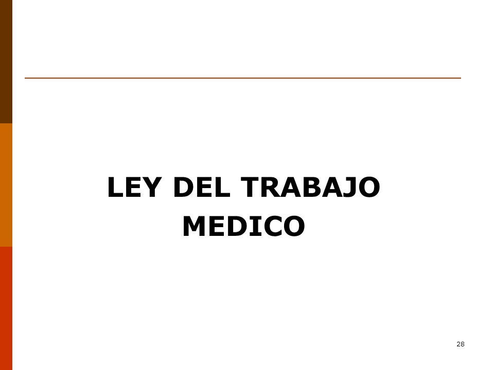 LEY DEL TRABAJO MEDICO