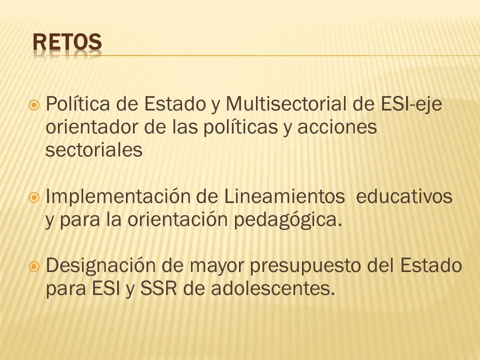 Retos Política de Estado y Multisectorial de ESI-eje orientador de las políticas y acciones sectoriales.