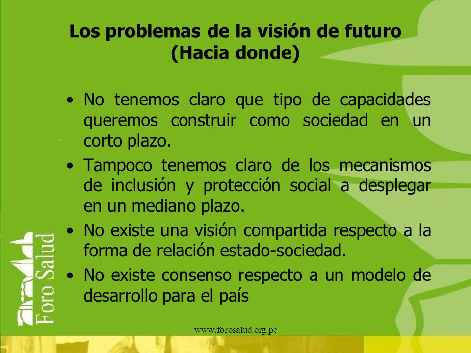 Los problemas de la visión de futuro (Hacia donde)