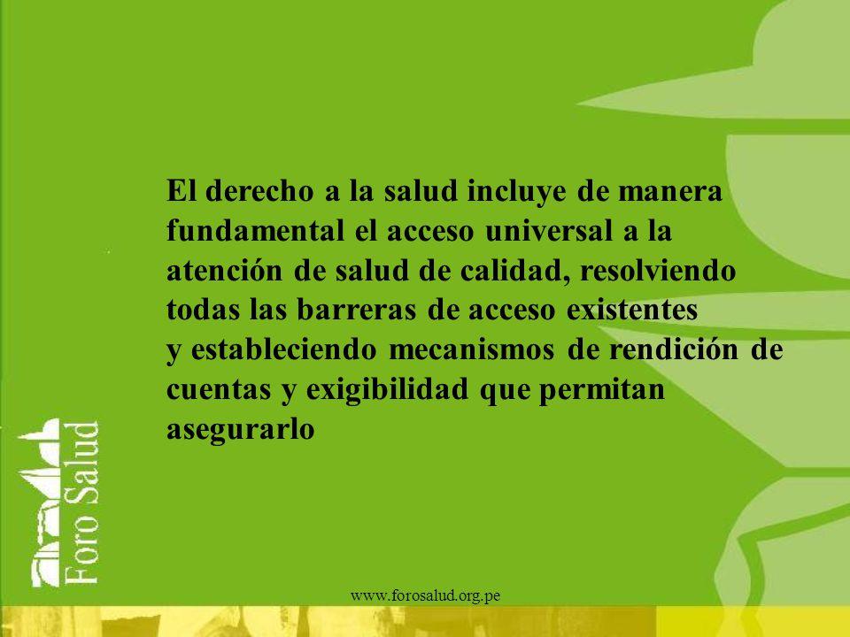 El derecho a la salud incluye de manera fundamental el acceso universal a la