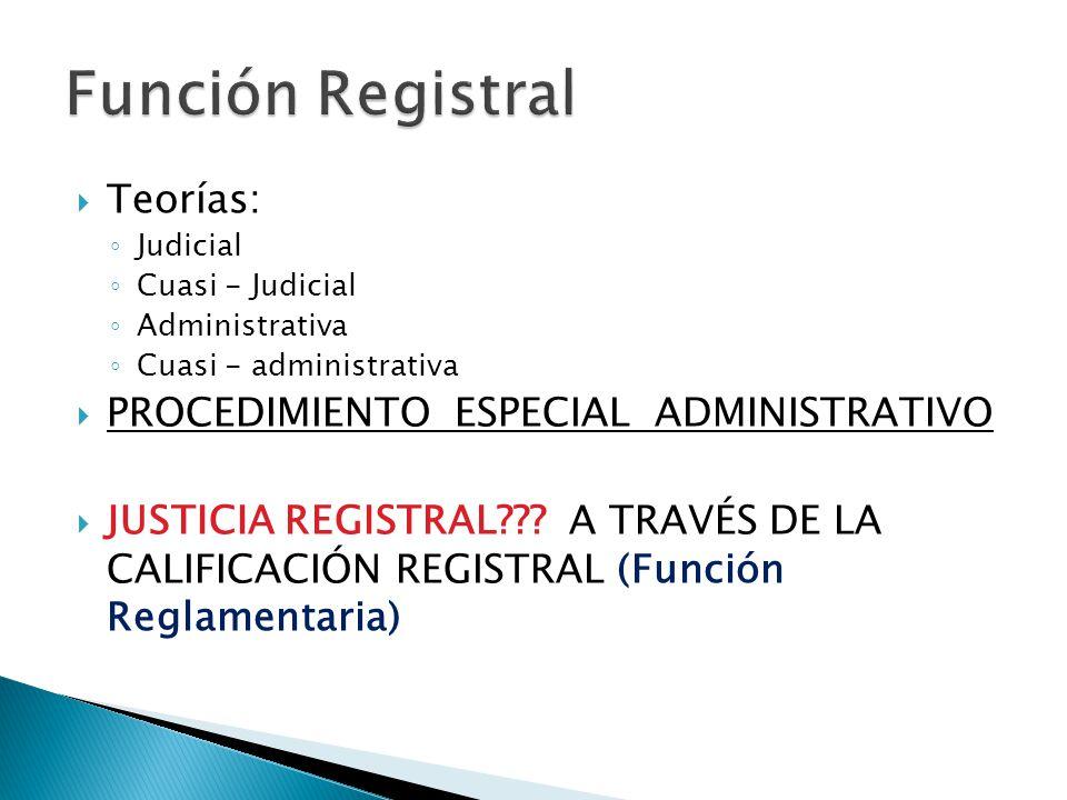 Función Registral Teorías: PROCEDIMIENTO ESPECIAL ADMINISTRATIVO