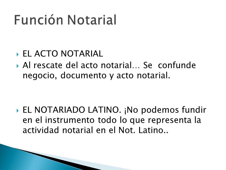 Función Notarial EL ACTO NOTARIAL