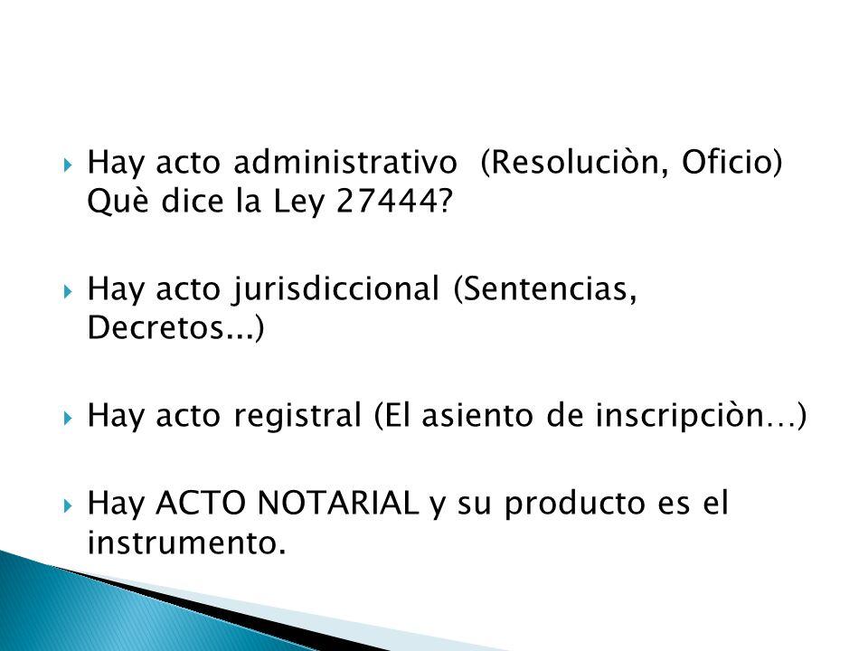 Hay acto administrativo (Resoluciòn, Oficio) Què dice la Ley 27444